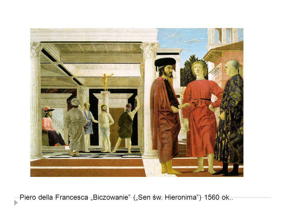 Piero della Francesca Biczowanie (Sen św. Hieronima) 1560 ok..