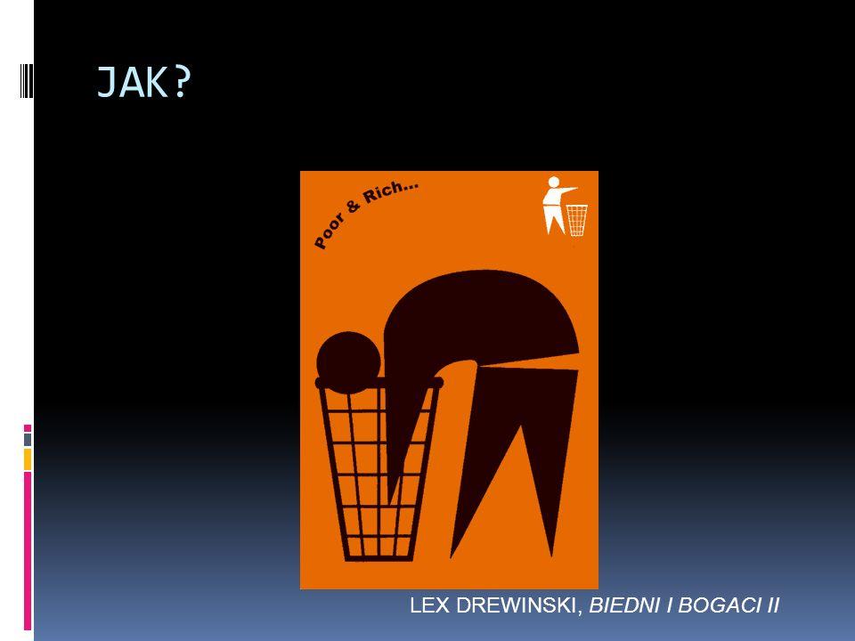 LEX DREWINSKI, BIEDNI I BOGACI II