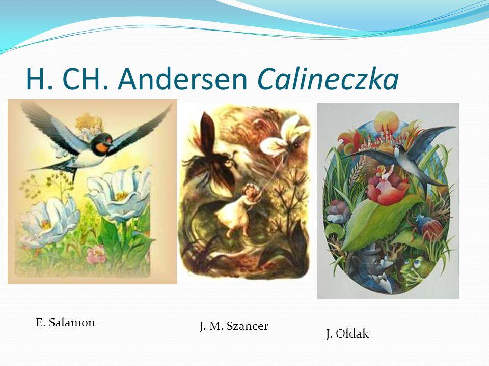 H. CH. Andersen Calineczka E. Salamon J. M. Szancer J. Ołdak