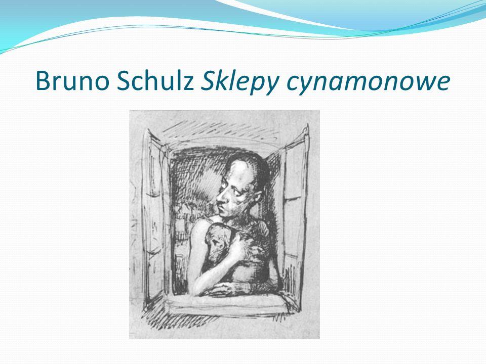 Bruno Schulz Sklepy cynamonowe