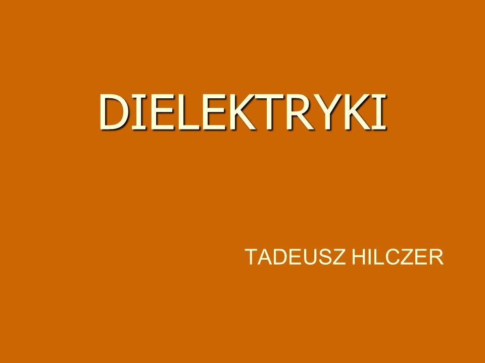Tadeusz Hilczer, Dielektryki (wykład monograficzny) 12 - oznaczając: - mamy: Przykład