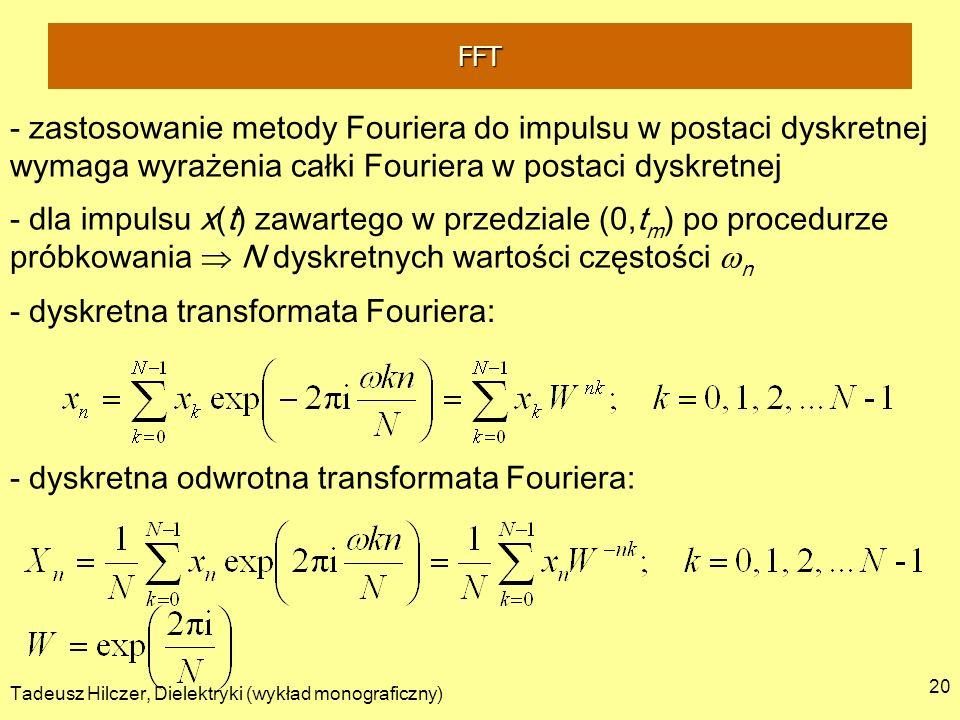 Tadeusz Hilczer, Dielektryki (wykład monograficzny) 20 - zastosowanie metody Fouriera do impulsu w postaci dyskretnej wymaga wyrażenia całki Fouriera