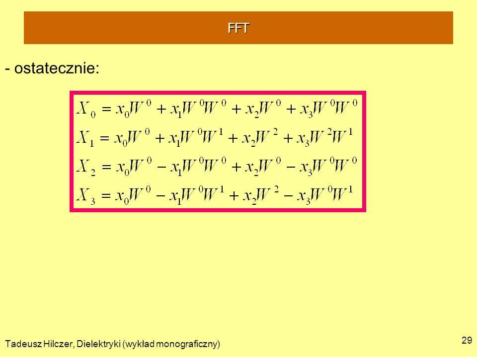 Tadeusz Hilczer, Dielektryki (wykład monograficzny) 29 - ostatecznie: FFT