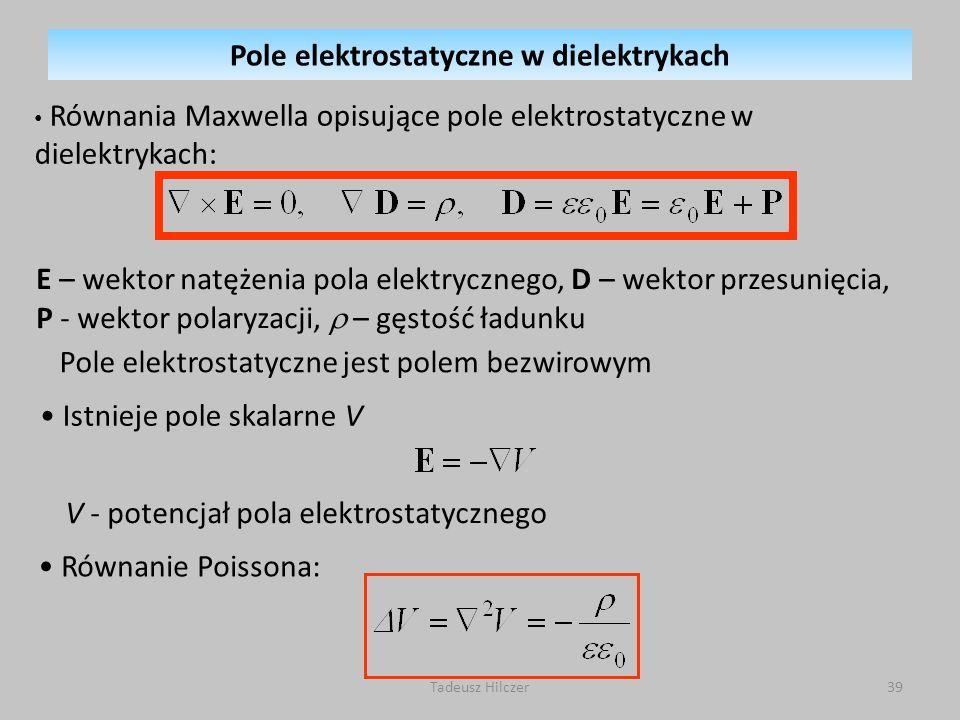 Równania Maxwella opisujące pole elektrostatyczne w dielektrykach: E – wektor natężenia pola elektrycznego, D – wektor przesunięcia, P - wektor polary