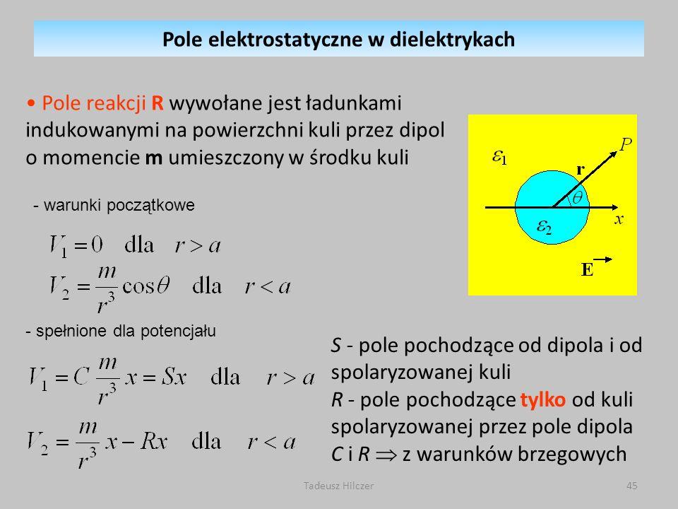 Pole reakcji R wywołane jest ładunkami indukowanymi na powierzchni kuli przez dipol o momencie m umieszczony w środku kuli - warunki początkowe - speł