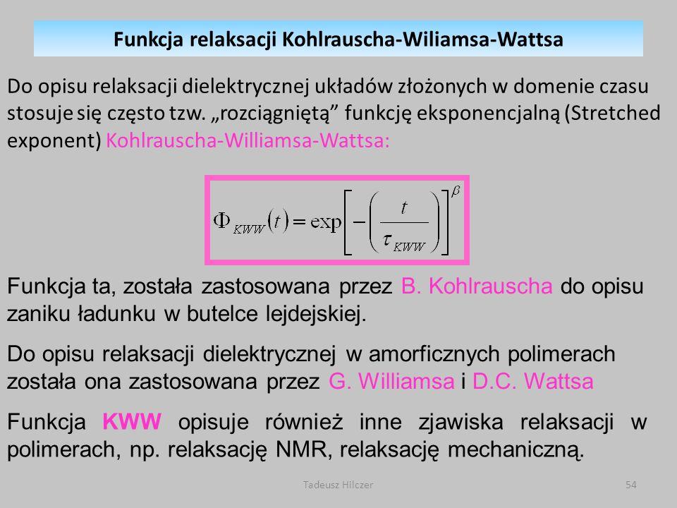 Tadeusz Hilczer54 Do opisu relaksacji dielektrycznej układów złożonych w domenie czasu stosuje się często tzw.