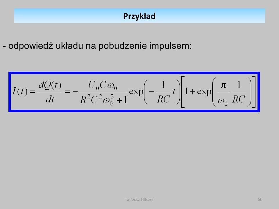 Tadeusz Hilczer60 - odpowiedź układu na pobudzenie impulsem: Przykład