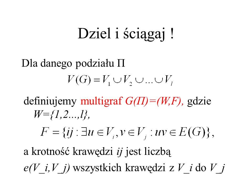 Ilustracja 2 v=7 e=12 k=2 ? A A v=3 e=3 k=1