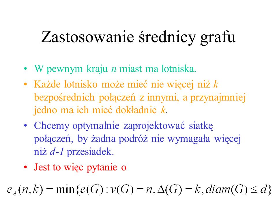 Odległości w grafie Odległość d_G(u,v) między wierzchołkami u i v w spójnym grafie G to długość najkrótszej ścieżki łączącej u i v. Odległość wierzcho