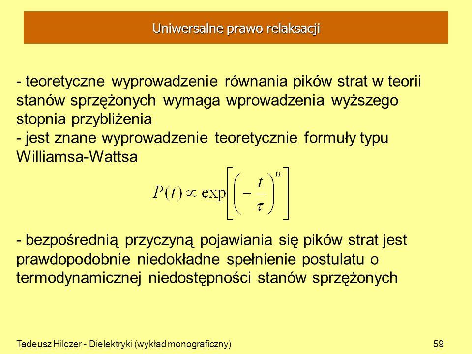 Tadeusz Hilczer - Dielektryki (wykład monograficzny)59 - teoretyczne wyprowadzenie równania pików strat w teorii stanów sprzężonych wymaga wprowadzeni