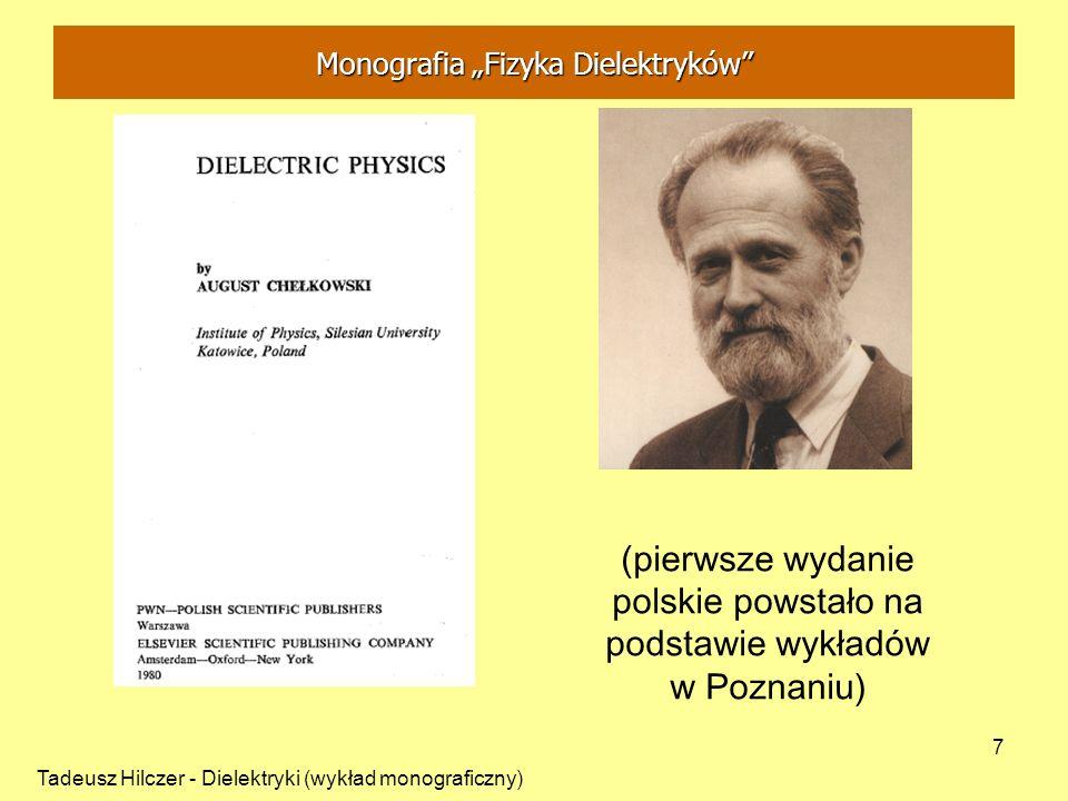 Tadeusz Hilczer - Dielektryki (wykład monograficzny) 7 (pierwsze wydanie polskie powstało na podstawie wykładów w Poznaniu) Monografia Fizyka Dielektryków