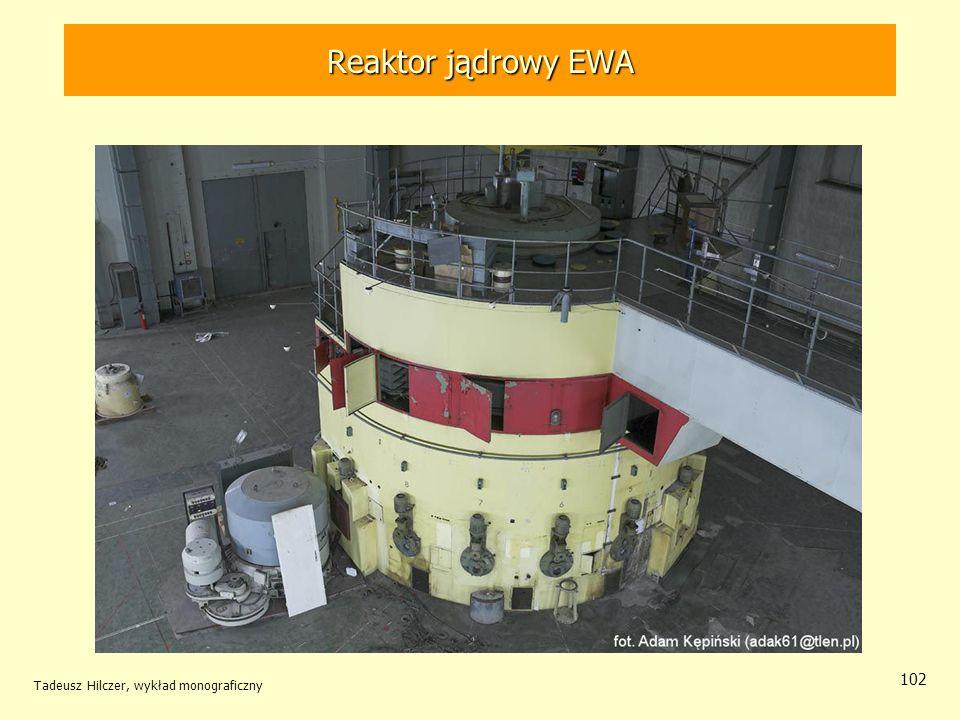 Tadeusz Hilczer, wykład monograficzny 102 Reaktor jądrowy EWA