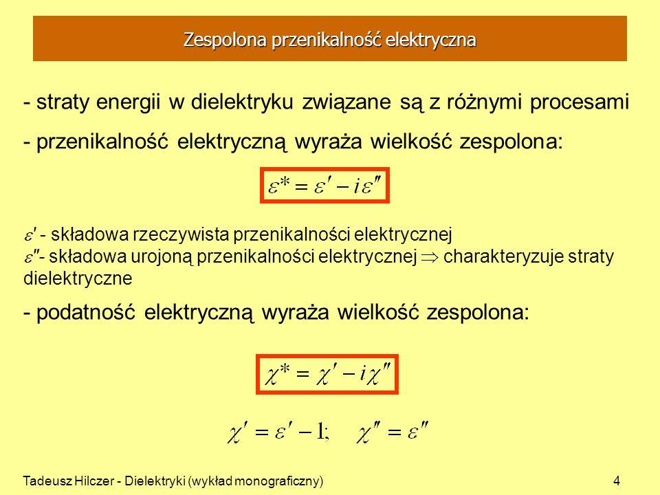 Tadeusz Hilczer - Dielektryki (wykład monograficzny)25 - sens fizyczny ma tylko połowa okręgu - gdy wyniki doświadczalne leżą na półokręgu relaksację dielektryczną opisuje prosty model Debyea (identyczne dipole w identycznym otoczeniu jeden czas relaksacji D ) -półokrąg Debyea umożliwia ekstrapolację do wartości i s nawet dla małej liczby punktów doświadczalnych s Półokrąg Cole-Cole