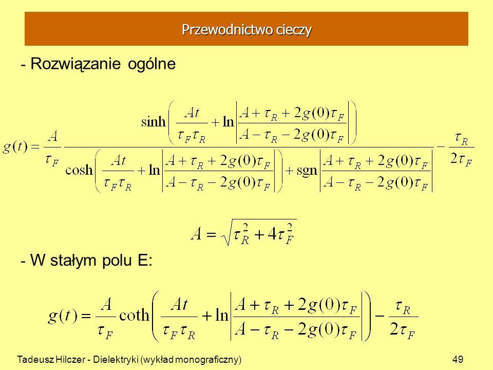 Tadeusz Hilczer - Dielektryki (wykład monograficzny)49 - Rozwiązanie ogólne - W stałym polu E: Przewodnictwo cieczy