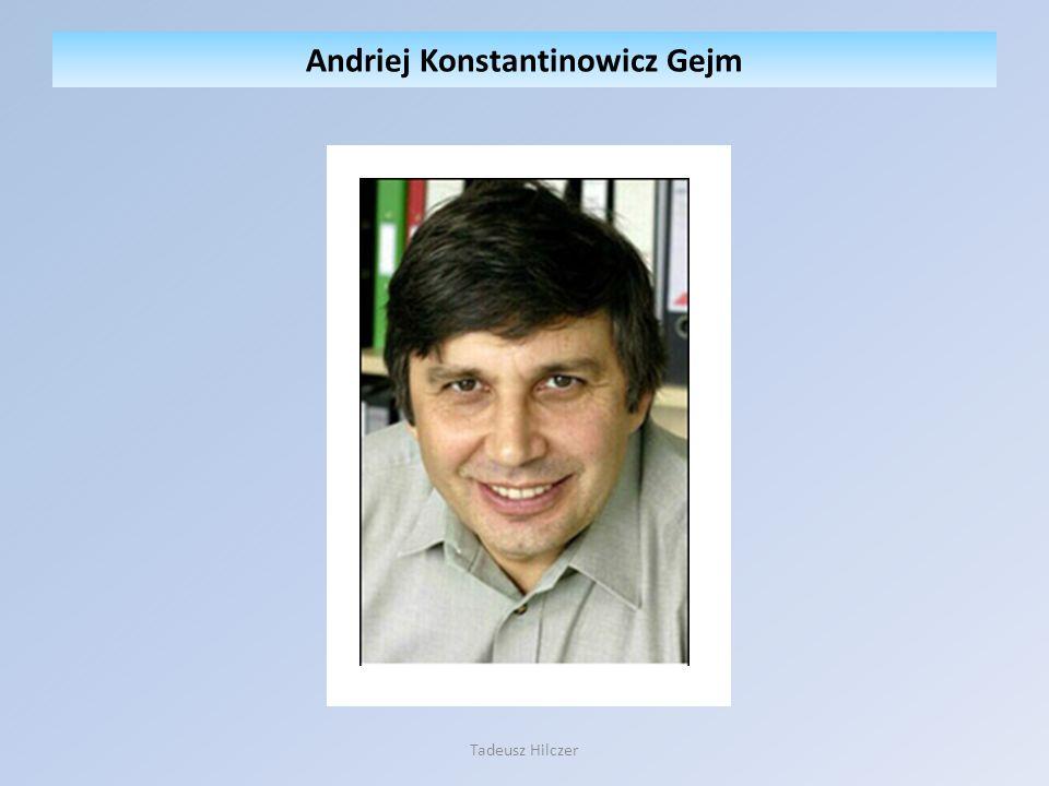 Andriej Konstantinowicz Gejm Tadeusz Hilczer