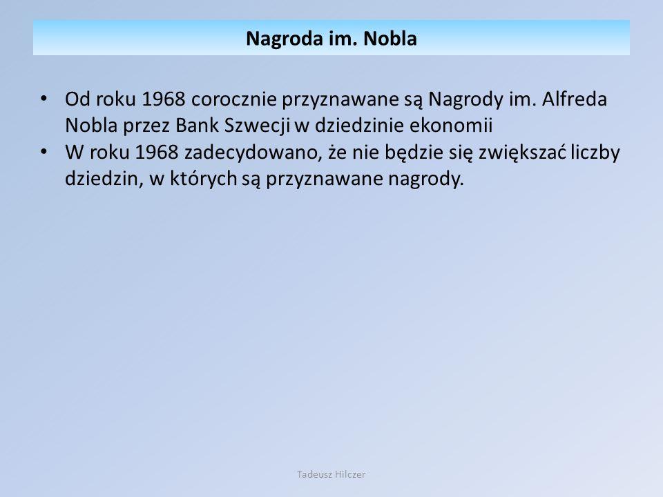 Od roku 1968 corocznie przyznawane są Nagrody im. Alfreda Nobla przez Bank Szwecji w dziedzinie ekonomii W roku 1968 zadecydowano, że nie będzie się z