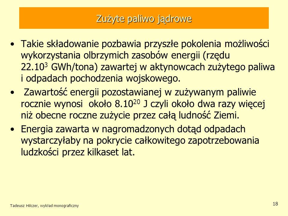 Tadeusz Hilczer, wykład monograficzny 19 Składowanie prętów paliwowych Basen do przechowywania prętów paliwowych