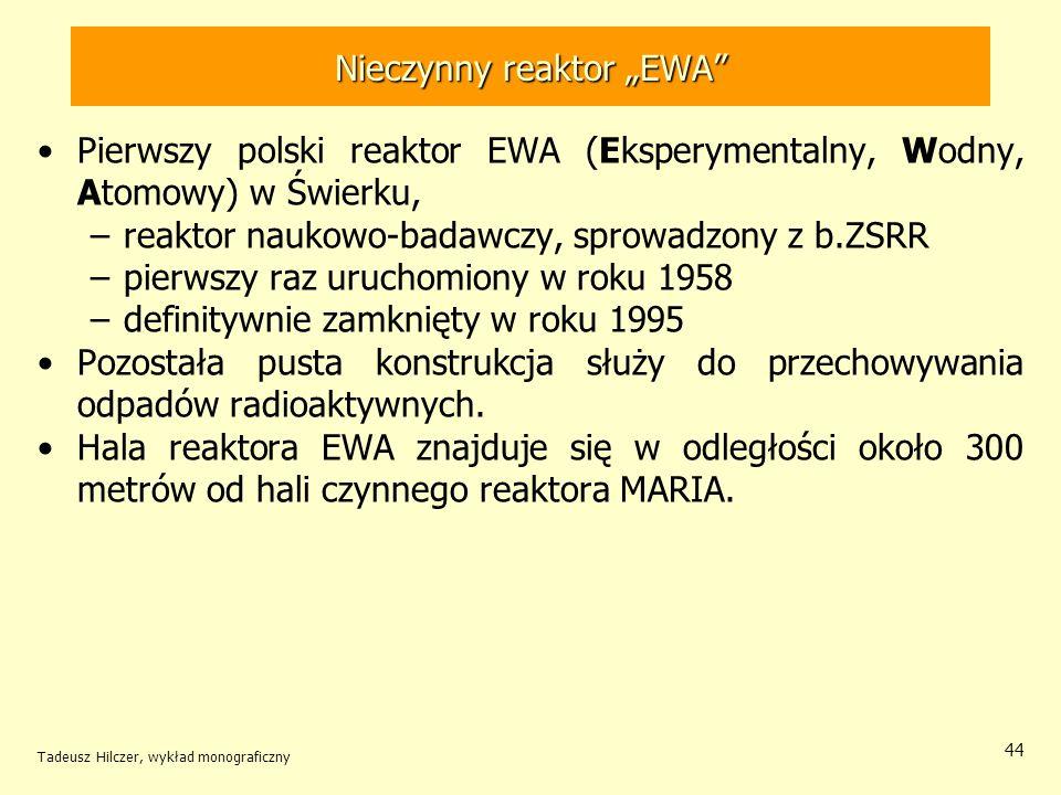 Tadeusz Hilczer, wykład monograficzny 45 Nieczynny reaktor EWA