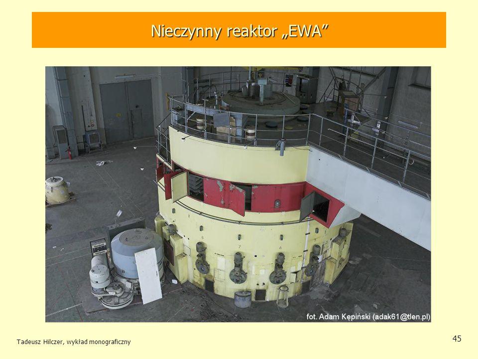 Tadeusz Hilczer, wykład monograficzny 46 Zużyte paliwo jądrowe W Polsce roczne zużycie energii całkowitej pokryłaby energia pozostała w paliwie zużywanym w elektrowni jądrowej o mocy 2GW(e).