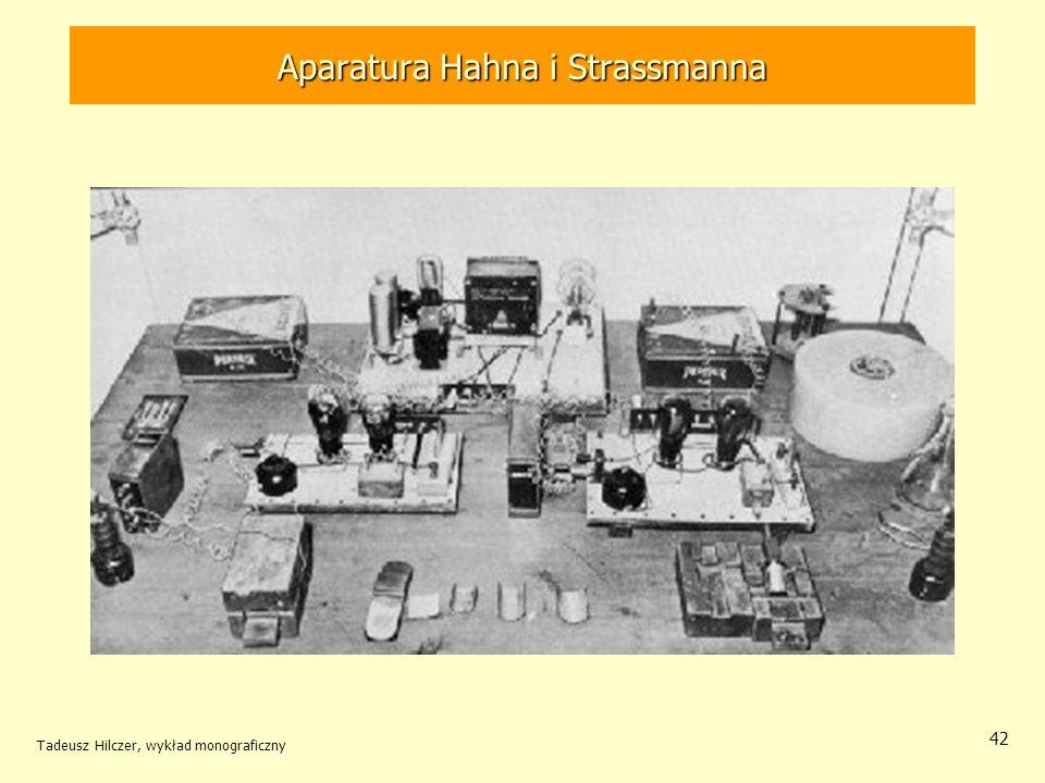 Tadeusz Hilczer, wykład monograficzny 43 Irena Joliot-Curie (1897-1956) NN 1935 Pavel Savitsch (1909) Wrzesień 1938 Opublikowali wyniki analizy –jeden z powstałych produktów przy bombardowaniu uranu neutronami ma własności chemiczne podobne do lantanu.