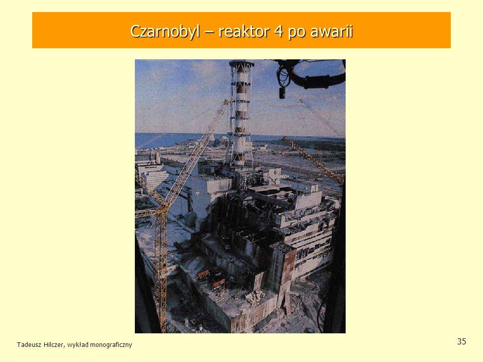 Tadeusz Hilczer, wykład monograficzny 35 Czarnobyl – reaktor 4 po awarii