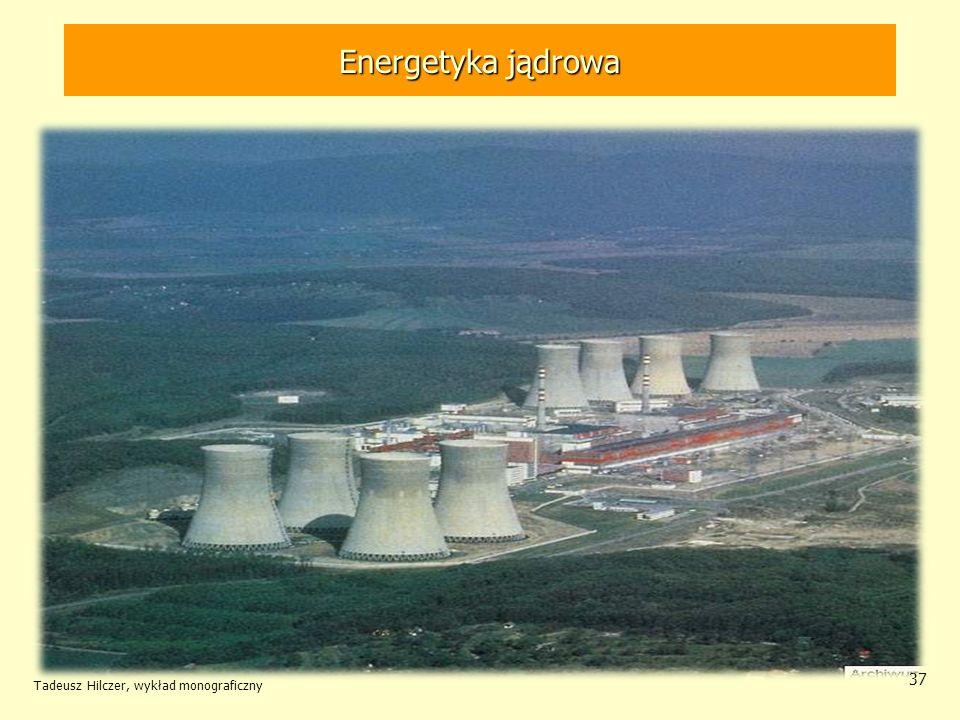 Tadeusz Hilczer, wykład monograficzny 37 Energetyka jądrowa