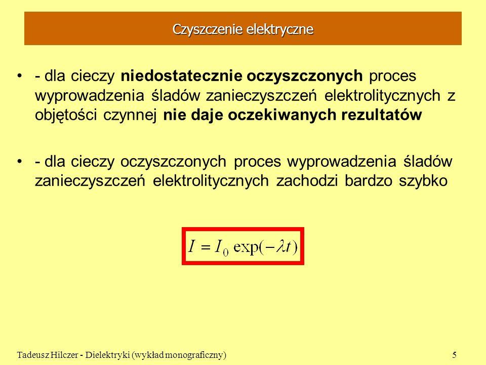 nitrobenzen - benzen Tadeusz Hilczer - Dielektryki (wykład monograficzny)26 Przewodnictwo właściwe w funkcji stężenia (Szurkowski, 1971) 0 0.2 0.4 0.6 0.8 1.0 f 2 kV/cm 4 kV/cm 6 kV/cm 8 kV/cm 3 2 1 10 -10 [ -1 cm -1 ]