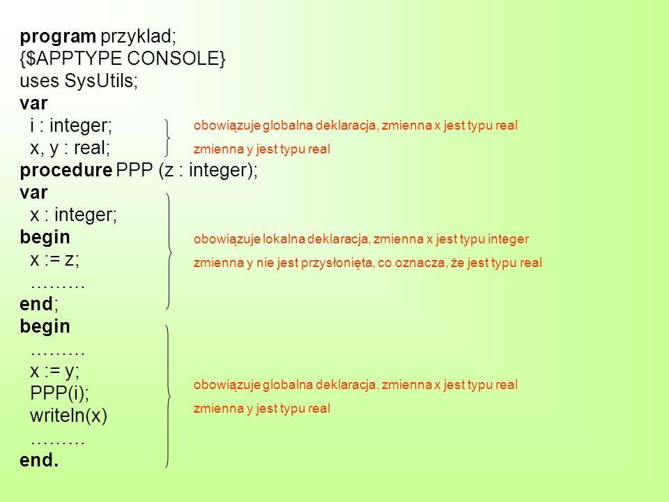 Gdy w wyniku działań procedury otrzymujemy jeden wynik, wygodnie jest zaprogramować algorytm obliczania tej wartości w postaci funkcji.