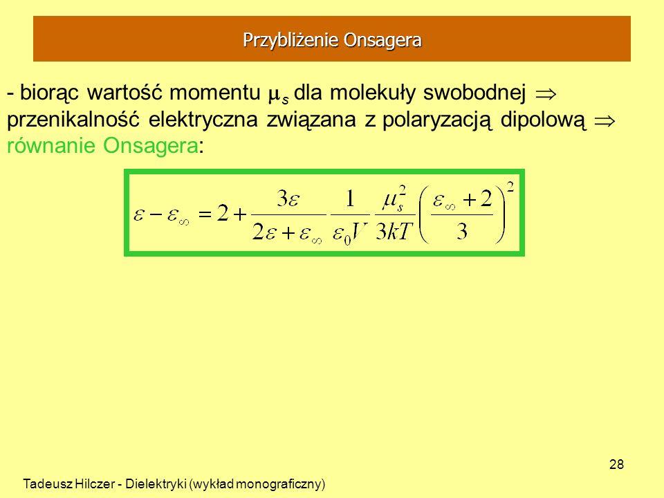 Tadeusz Hilczer - Dielektryki (wykład monograficzny) 28 - biorąc wartość momentu s dla molekuły swobodnej przenikalność elektryczna związana z polaryz