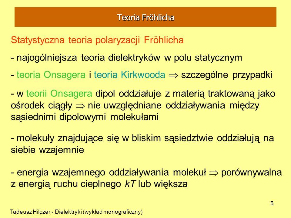 Tadeusz Hilczer - Dielektryki (wykład monograficzny) 5 - teoria Onsagera i teoria Kirkwooda szczególne przypadki - w teorii Onsagera dipol oddziałuje