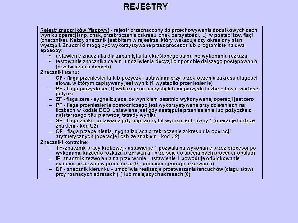 REJESTRY Rejestr znaczników (flagowy) - rejestr przeznaczony do przechowywania dodatkowych cech wyniku operacji (np. znak, przekroczenie zakresu, znak