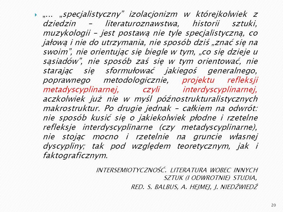 INTERSEMIOTYCZNOŚĆ. LITERATURA WOBEC INNYCH SZTUK (I ODWROTNIE) STUDIA, RED. S. BALBUS, A. HEJMEJ, J. NIEDŹWIEDŹ... specjalistyczny izolacjonizm w któ