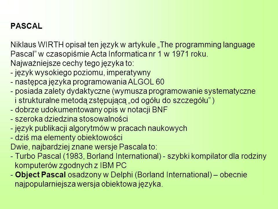 PASCAL Niklaus WIRTH opisał ten język w artykule The programming language Pascal w czasopiśmie Acta Informatica nr 1 w 1971 roku.