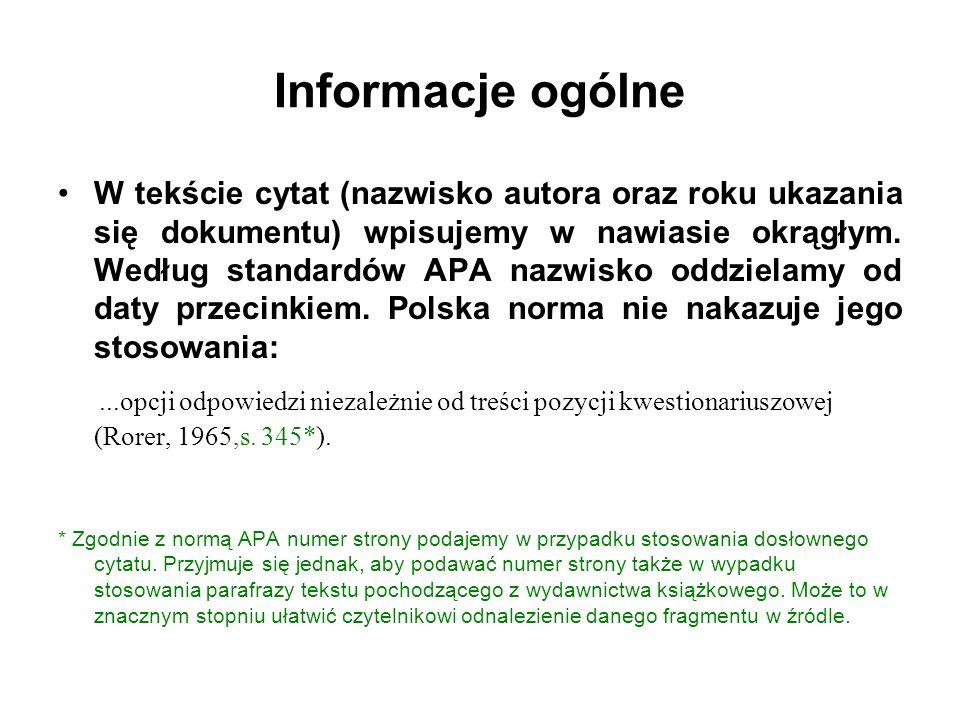 Informacje ogólne W tekście cytat (nazwisko autora oraz roku ukazania się dokumentu) wpisujemy w nawiasie okrągłym. Według standardów APA nazwisko odd