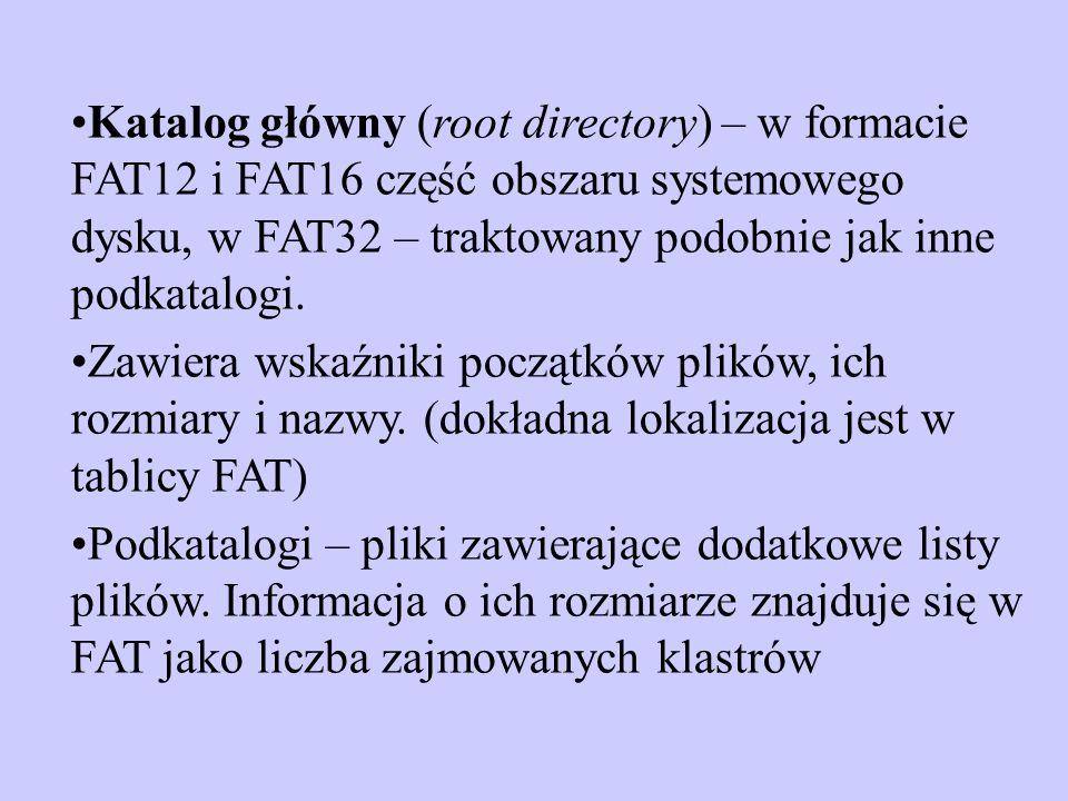 Katalog główny (root directory) – w formacie FAT12 i FAT16 część obszaru systemowego dysku, w FAT32 – traktowany podobnie jak inne podkatalogi. Zawier