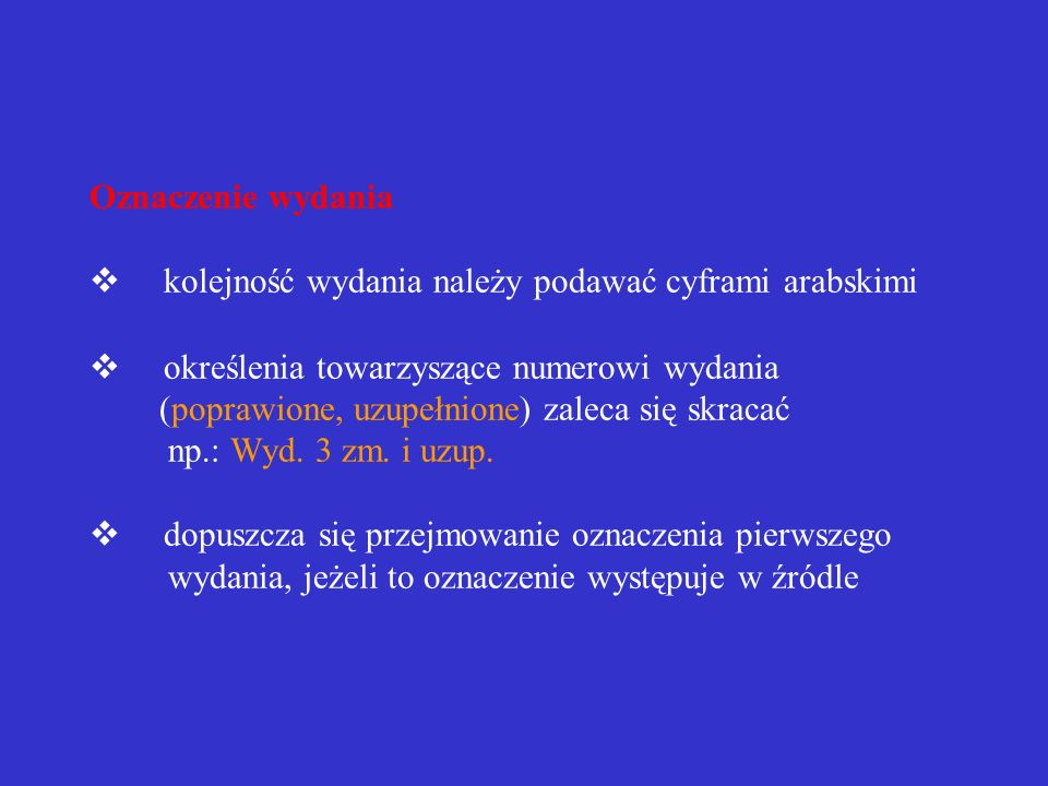 Nazwy współtwórców nazwy współtwórców należy podawać wraz z określeniem roli danych osób w powstaniu dokumentu np.: red., tł., zdj. reż., określenia t