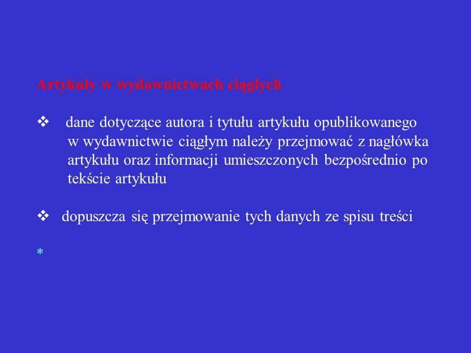 Przykład opisu artykułu w wydawnictwie zwartym KORDOS, J. Podstawowe problemy metody rotacyjnej. W zbiorze prac Autora: Zastosowanie metod statystyczn