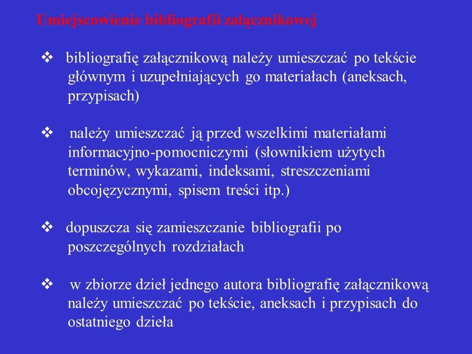 Redagowanie pozycji bibliografii załącznikowej pozycja bibliografii załącznikowej powinna zawierać zasadniczo opis jednego dokumentu dopuszcza się pod