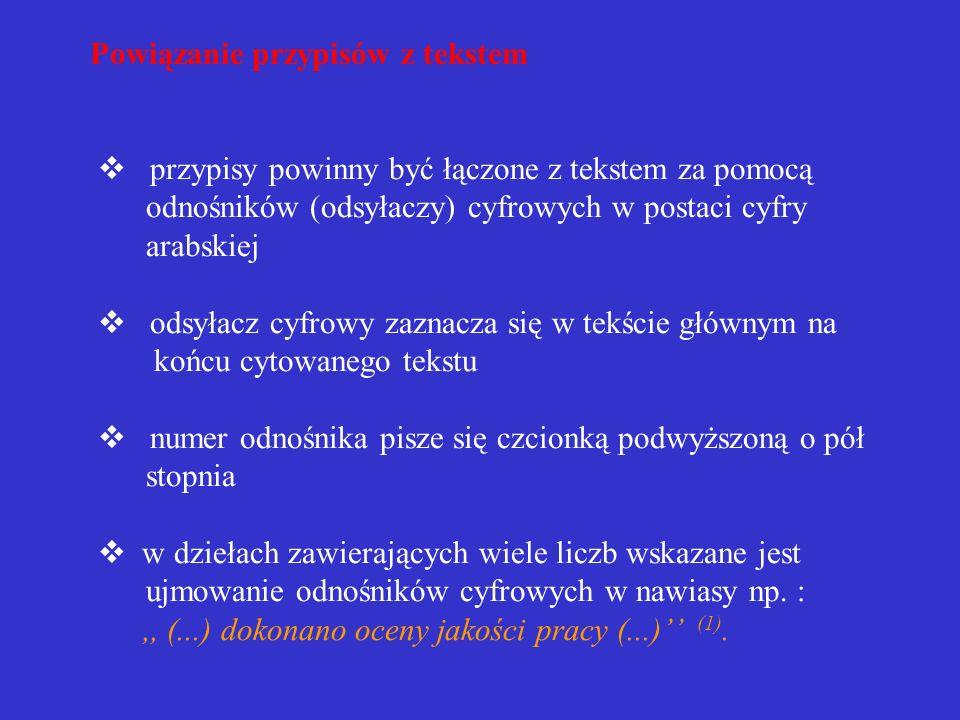 Zaznaczanie cytatów cytowany tekst należy zaznaczyć przez użycie cudzysłowu jeżeli w cytowanym tekście występują fragmenty ujęte w cudzysłów należy dl