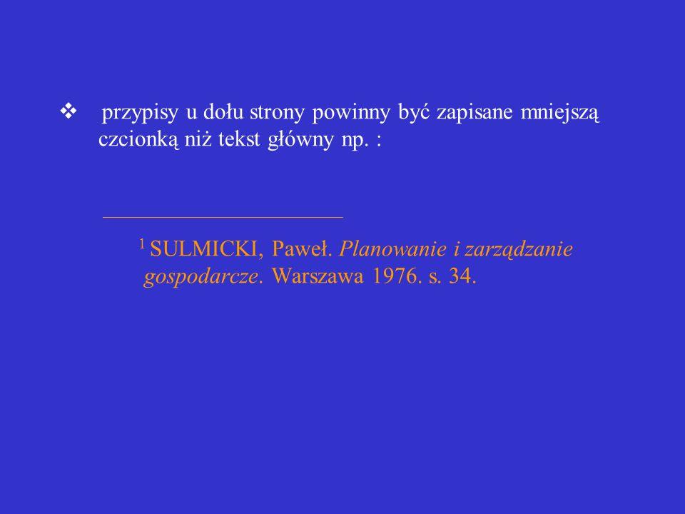 Lokalizacja przypisów bibliograficznych w obrębie publikacji zaleca się wprowadzanie przypisów u dołu strony tekst główny należy oddzielić od przypisó