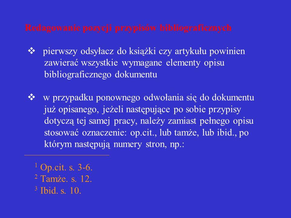 dopuszcza się umieszczanie przypisów na końcu dzieła; wówczas należy je umieszczać przed bibliografią załącznikową jeżeli bibliografia załącznikowa pe