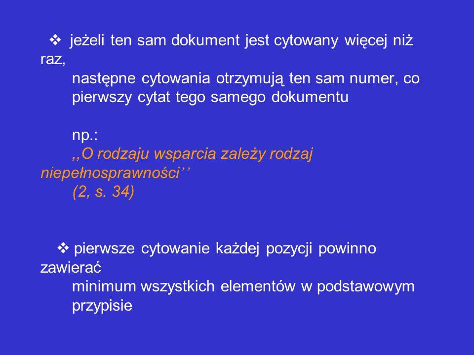 1. Metoda numerowania przypisów: Przypisy podawane w nawiasach okrągłych bezpośrednio po cytowanym tekście umieszczamy w nawiasie okrągłym numer (ewen