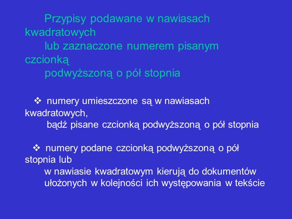 jeżeli w wykazie alfabetycznym przypisów znajdują się dwie lub kilka pozycji tego samego autora i pozycje te występują bezpośrednio po sobie, można w