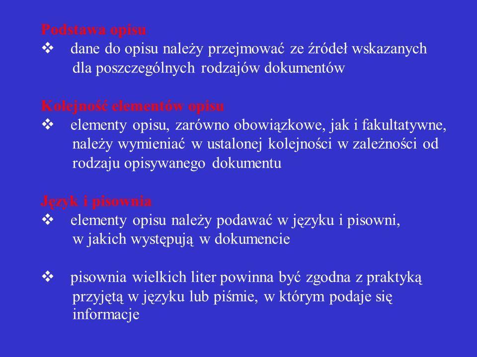 ZASADY OGÓLNE SPORZĄDZANIA BIBLIOGRAFII ZAŁĄCZNIKOWEJ I PRZYPISÓW BIBLIOGRAFICZNYCH Podstawa opisu Kolejność elementów opisu Język i pisownia Translit