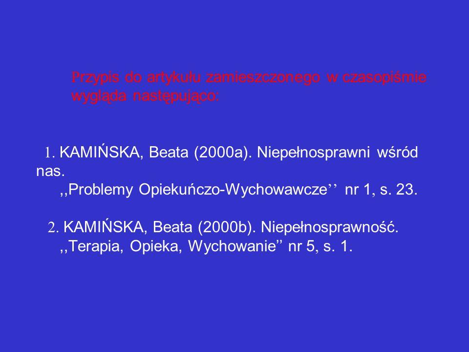 Przypisy wyglądają następująco: przypisy dotyczące dokumentów są uszeregowane w wykazie w układzie alfabetycznym według nazwisk z rokiem wydania i mał