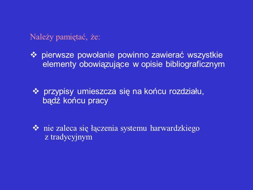 P rzypis do artykułu zamieszczonego w czasopiśmie wygląda następująco: 1. KAMIŃSKA, Beata (2000a). Niepełnosprawni wśród nas.,,Problemy Opiekuńczo-Wyc
