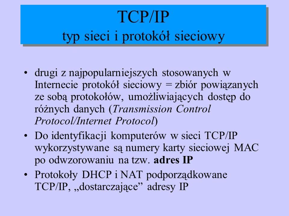 TCP/IP typ sieci i protokół sieciowy drugi z najpopularniejszych stosowanych w Internecie protokół sieciowy = zbiór powiązanych ze sobą protokołów, um