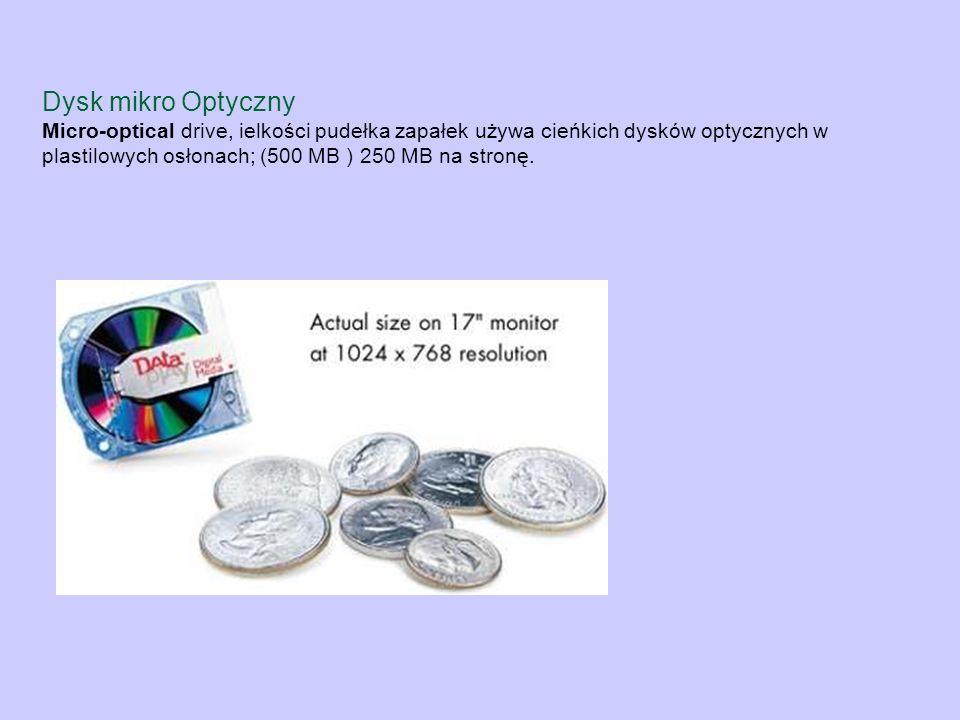 Dysk mikro Optyczny Micro-optical drive, ielkości pudełka zapałek używa cieńkich dysków optycznych w plastilowych osłonach; (500 MB ) 250 MB na stronę