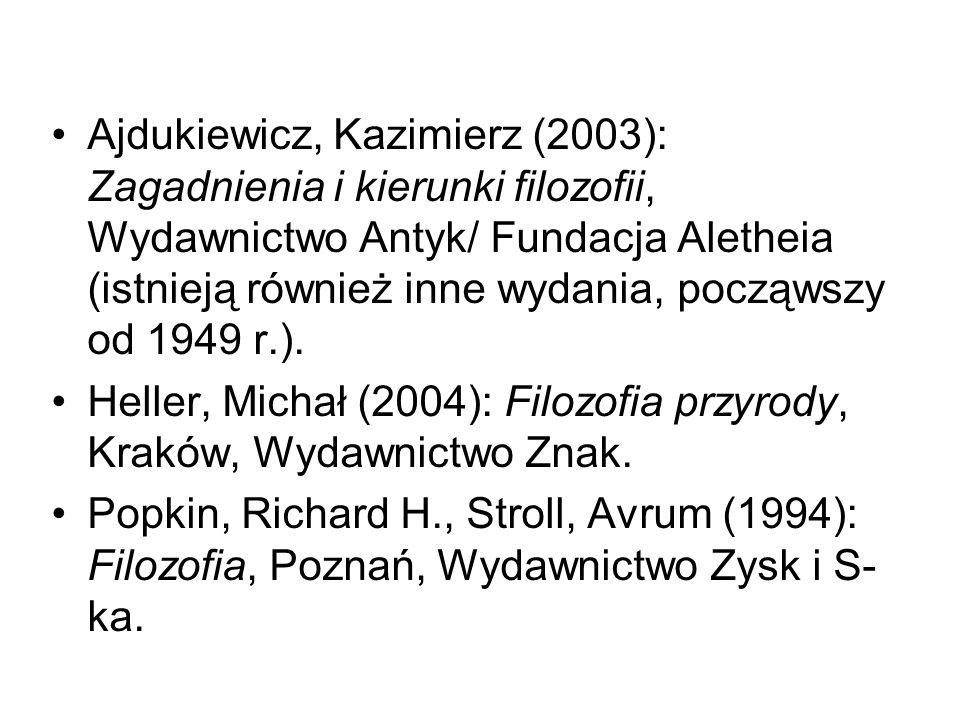 Ajdukiewicz, Kazimierz (2003): Zagadnienia i kierunki filozofii, Wydawnictwo Antyk/ Fundacja Aletheia (istnieją również inne wydania, począwszy od 194