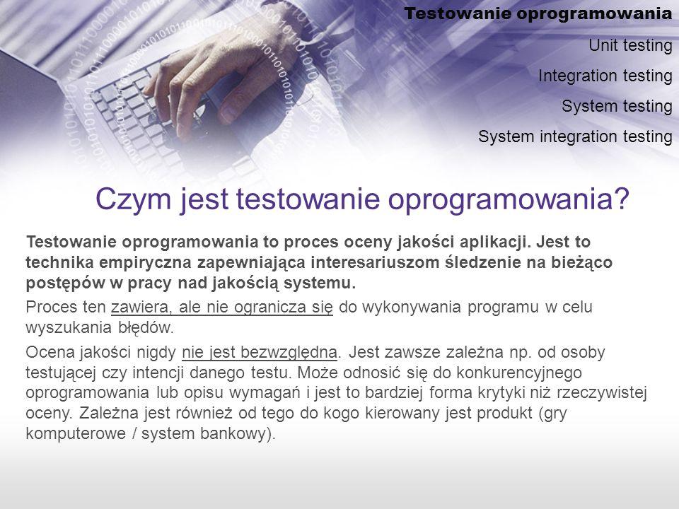Czym jest testowanie oprogramowania.Testowanie oprogramowania to proces oceny jakości aplikacji.